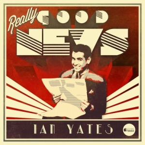 Ian Yates - Really Good News