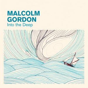 Malcolm Gordon 'Into the Deep'